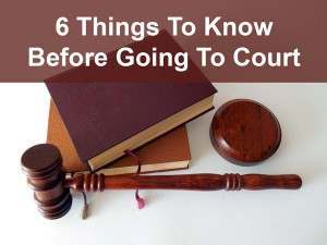 things to know before going to court