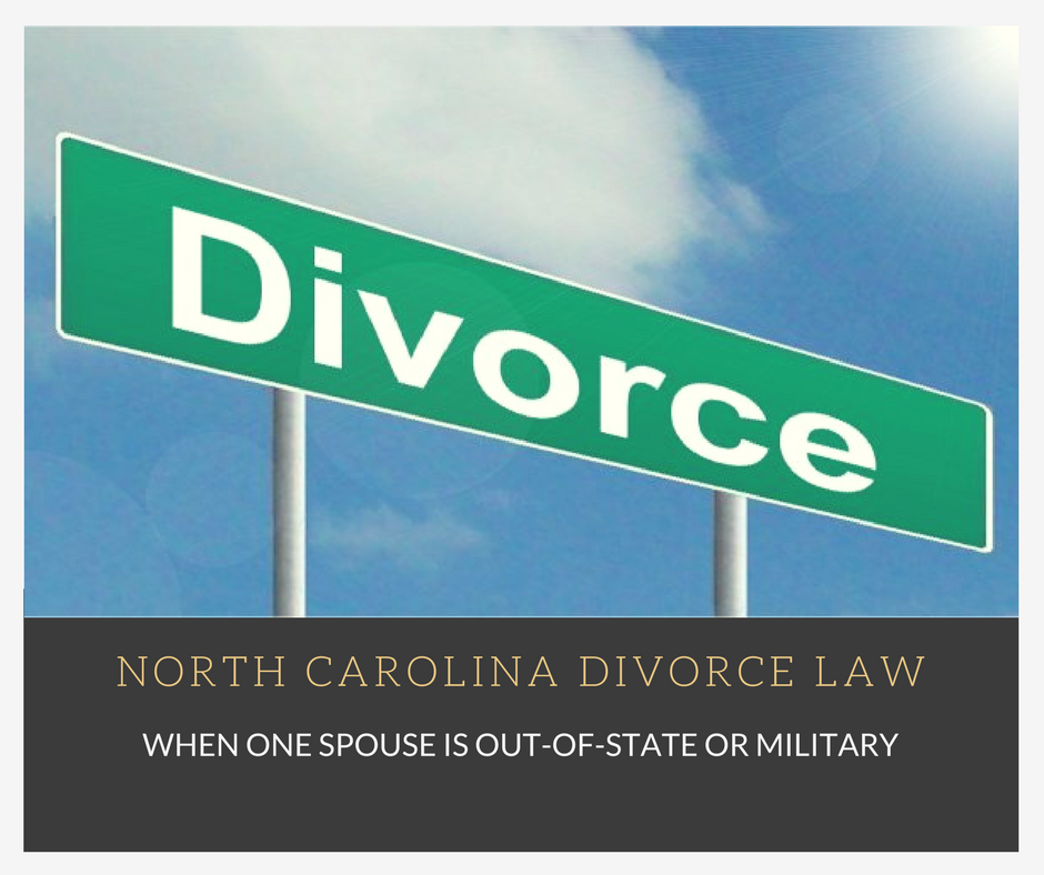 NC Divorce Law: When One Spouse is Out of State or Military